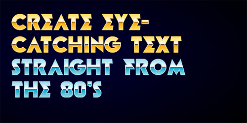 Create eye-catching text straight from the 80s