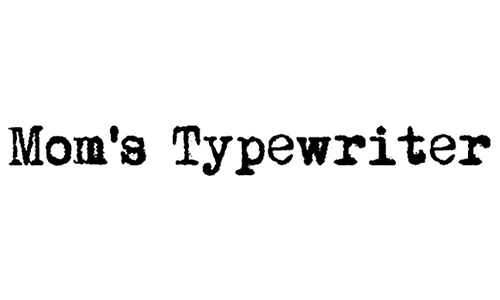 Mom's Typewriter font