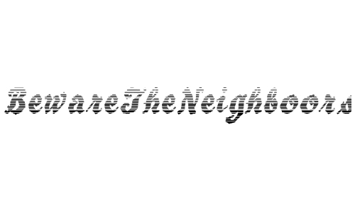BewareTheNeighboors Shadow font
