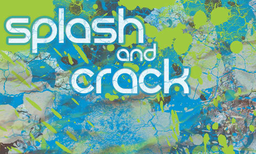Splash and Crack