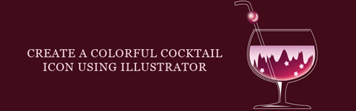 Create A Colorful Cocktail Icon Using Illustrator