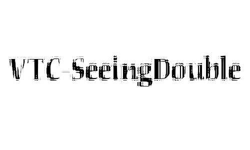 VTC-SeeingDoubleDoingTriple font