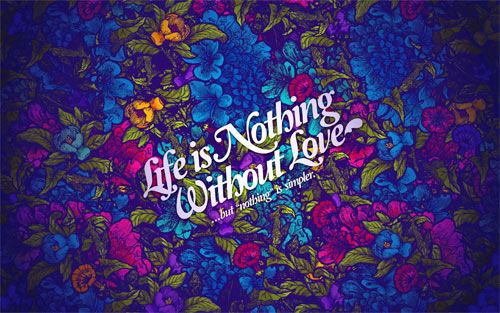 Life is nothing without love wallpaper